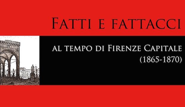 Zoom della copertina Fatti e Fattacci al tempo di Firenze Capitale
